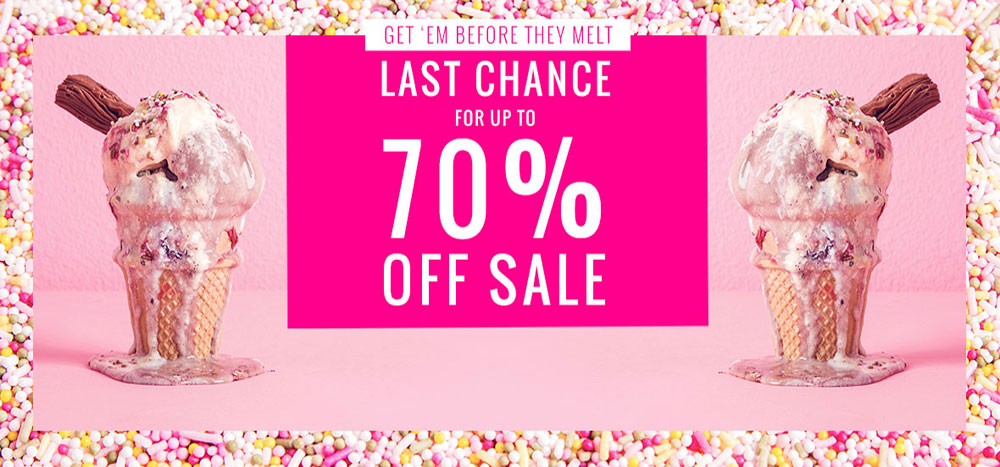 Last chnace fo up to 70% OFF SALE